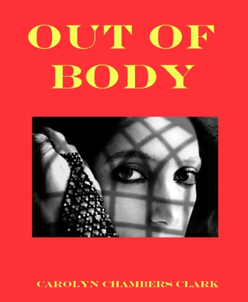 Out of Body: A Paranormal Mystery ebook by Carolyn Chambers Clark