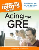 The Complete Idiot's Guide to Acing The Gre ebook by Henry George Stratakis - Allen