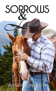 Sorrows and Lace - Clearwater County, Lonely Lace series, #3 ebook by Bonnie R. Paulson