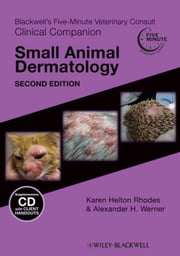 Blackwell's Five-Minute Veterinary Consult Clinical Companion - Small Animal Dermatology ebook by Karen Helton Rhodes,Alexander H. Werner