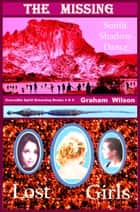 The Missing - Crocodile Spirit Dreaming Books 4 & 5 ebook by Graham Wilson