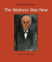 The Waitress Was New ebook by Dominique Fabre,Jordan Stump