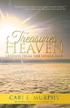 Treasures of Heaven - Lessons from the Other Side ebook by