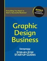 Graphic Design Business - Step-by-Step Startup Guide ebook by Entrepreneur magazine