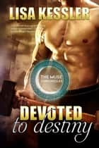 Devoted to Destiny ebook by Lisa Kessler