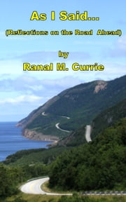 As I Said - Reflections on the Road Ahead ebook by Ranal Currie