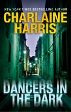 Dancers in the Dark ebook by Charlaine Harris