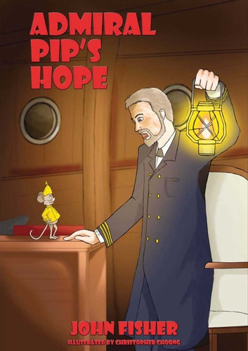 Admiral Pip's Hope ebook by John Fisher