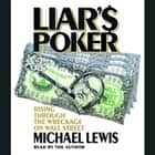 Liar's Poker - Rising Through the Wreckage on Wall Street audiobook by Michael Lewis