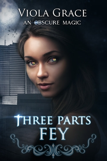 Three Parts Fey ebook by Viola Grace