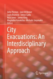 City Evacuations: An Interdisciplinary Approach ebook by John Preston,Jane M Binner,Layla Branicki,Tobias Galla,Nick Jones,James King,Magdalini Kolokitha,Michalis Smyrnakis