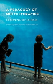 A Pedagogy of Multiliteracies - Learning by Design ebook by Professor Bill Cope,Professor Mary Kalantzis
