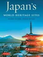 Japan's World Heritage Sites - Unique Culture, Unique Nature ebook by John Dougill