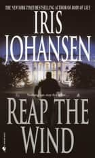 Reap the Wind ebook by Iris Johansen