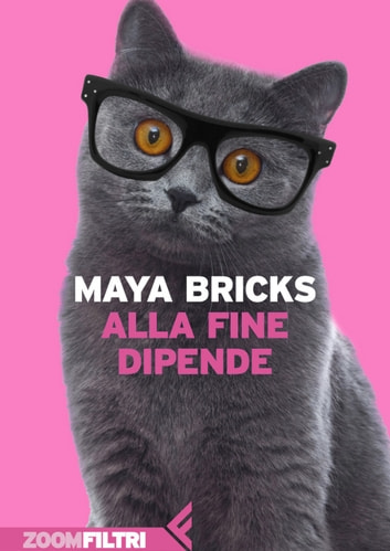 Alla fine dipende eBook by Maya Bricks