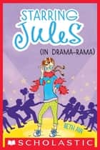 Starring Jules #2: Starring Jules (in drama-rama) ebook by Beth Ain