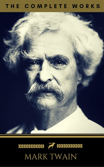 Mark Twain: The Complete Works (Golden Deer Classics) ebook by Mark Twain,Golden Deer Classics