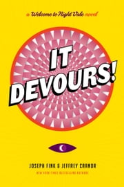 It Devours! - A Welcome to Night Vale Novel ebook by Joseph Fink, Jeffrey Cranor