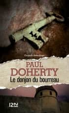 Le donjon du bourreau ebook by Paul DOHERTY, Christiane ARMANDET, Anne BRUNEAU