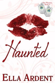 Haunted - An Erotic Romance ebook by Ella Ardent