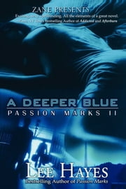 A Deeper Blue - Passion Marks II ebook by Lee Hayes