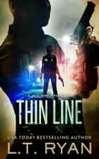 Thin Line (Jack Noble #3) ebook by L.T. Ryan
