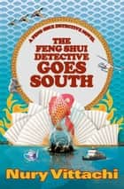 The Feng Shui Detective Goes South ebook by Nury Vittachi