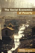 The Social Economics of Poverty ebook by Christopher B. Barrett