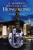 Modern History of Hong Kong, A ebook by Steve Tsang