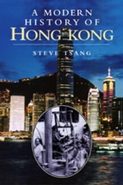 Modern History of Hong Kong, A - 1841-1997 ebook by Steve Tsang