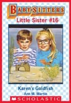 Karen's Goldfish (Baby-Sitters Little Sister #16) ebook by Ann M. Martin