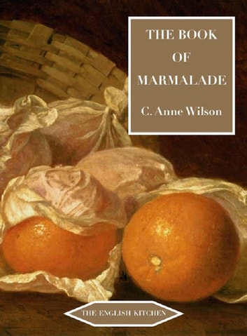 The Book of Marmalade ebook by C. Anne Wilson