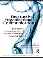 Destructive Organizational Communication ebook by Pamela Lutgen-Sandvik,Beverly Davenport Sypher
