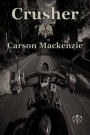 Crusher - MC Romance ebook by Carson Mackenzie