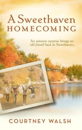 A Sweethaven Homecoming ebook by Courtney Walsh