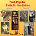Most Popular Catholic Men Saints audiobook by Bob Lord, Penny Lord