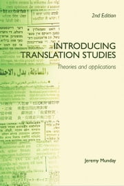 Introducing Translation Studies: Theories and Applications ebook by Munday, Jeremy, Etc