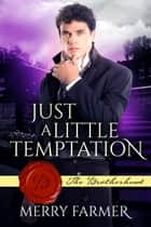 Just a Little Temptation ebook by Merry Farmer