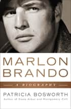 Marlon Brando ebook by Patricia Bosworth