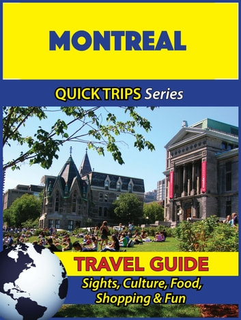 Montreal Travel Guide (Quick Trips Series) - Sights, Culture, Food, Shopping & Fun ebook by Melissa Lafferty