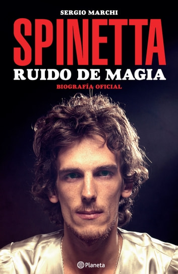 Spinetta - Ruido de magia ebook by Sergio Marchi