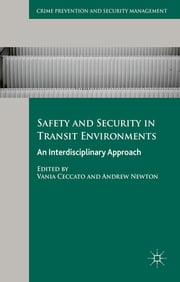 Safety and Security in Transit Environments - An Interdisciplinary Approach ebook by Vania Ceccato,Andrew Newton