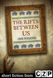 The Rifts Between Us ebook by Ian Rogers