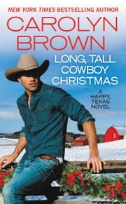 Long, Tall Cowboy Christmas ebook by Carolyn Brown