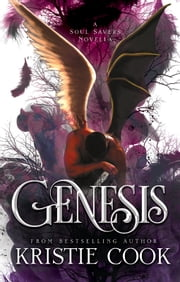 Genesis: A Soul Savers Novella ebook by Kristie Cook