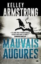 Mauvais augures ebook by Kelley Armstrong,Florence Cogne
