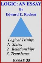 Logic: An Essay ebook by Edward E. Rochon