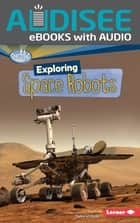 Exploring Space Robots ebook by Deborah Kops, Intuitive
