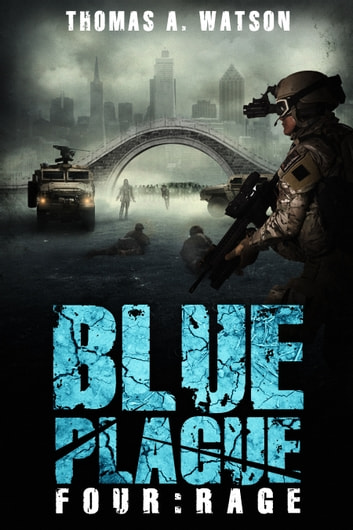 Blue Plague - Rage (Blue Plague Book 4) ebook by Thomas A. Watson,Monique Happy