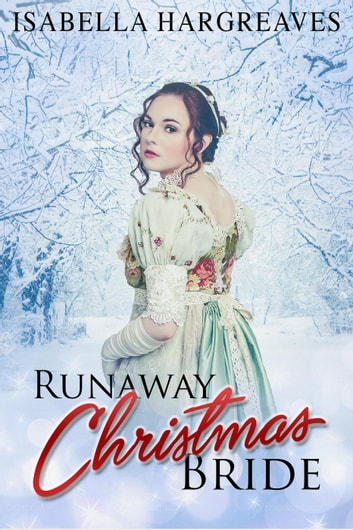 Runaway Christmas Bride ebook by Isabella Hargreaves